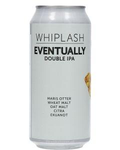 Whiplash Eventually DIPA